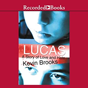 Lucas: A Story of Love and Hate | [Kevin Brooks]