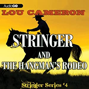 Stringer and the Hangman's Rodeo: Stringer, Book 4 | [Lou Cameron]