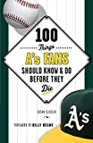 Image of 100 Things A's Fans Should Know & Do Before They Die (100 Things...Fans Should Know)