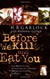 img - for Before We Kill and Eat You by Garlock, H. B., Garlock, Ruthanne (2003) Paperback book / textbook / text book