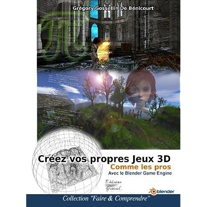 couverture du livre Créez vos propres jeux 3D comme les pros