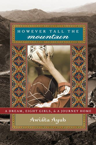 However Tall the Mountain: A Dream, Eight Girls, and a Journey Home