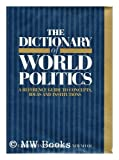 img - for The Dictionary of World Politics: A Reference Guide to Concepts, Ideas and Institutions book / textbook / text book