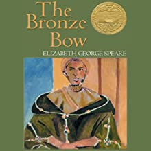 The Bronze Bow Audiobook by Elizabeth George Speare Narrated by Mary Woods