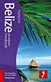 Belize Footprint Handbook (Footprint Handbooks) Alex & Gardenia Robinson