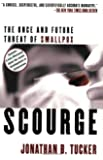 Scourge: The Once and Future Threat of Smallpox