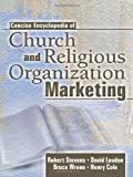 Concise Encyclopedia of Church and Religious Organization Marketing (0789018780) by Stevens, Robert E