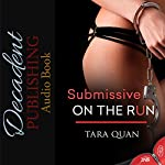 Submissive on the Run | Tara Quan