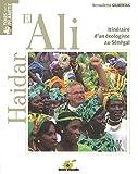 echange, troc Bernadette Gilbertas - Haidar el ali : Itinéraire d'un écologiste au Sénégal