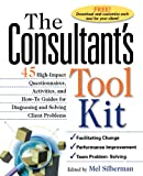 The Consultants Toolkit: High-Impact Questionnaires, Activities and How-to Guides for Diagnosing and Solving Client Problems