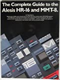 img - for The Complete Guide to the Alesis Hr-16 and Mmt-8 book / textbook / text book