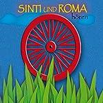 Sinti und Roma hören: Eine musikalisch illustrierte Reise durch die Kultur und Geschichte der Sinti und Roma vom Ursprung in Indien bis in die Gegenwart | Anja Tuckermann