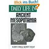 Daily Life in Ancient Mesopotamia (Daily Life Through History)