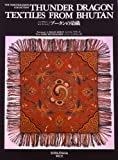 ブータンの染織—バーソロミューコレクション(Thunder Dragon Textiles from Bhutan: The Bartholomew Collection)