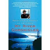 My River Chronicles: Rediscovering the Work that Built America; A Personal and Historical Journey ~ Jessica DuLong