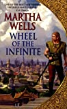 Wheel of the Infinite (0380788152) by Martha Wells