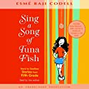 Sing a Song of Tuna Fish: Hard-to-Swallow Stories from Fifth Grade (       UNABRIDGED) by Esme Raji Codell Narrated by Esme Raji Codell