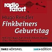 Finkbeiners Geburtstag (Radio Tatort) | Hugo Rendler