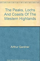 The Peaks, Lochs And Coasts Of The Western…