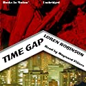 Time Gap Audiobook by Loren Robinson Narrated by Maynard Villers
