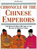 img - for Chronicle of the Chinese Emperors: The Reign-By-Reign Record of the Rulers of Imperial China book / textbook / text book