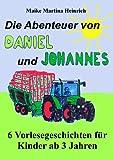 Die Abenteuer von Daniel und Johannes – 6 Vorlesegeschichten für Kinder ab 3 Jahren BESTES ANGEBOT