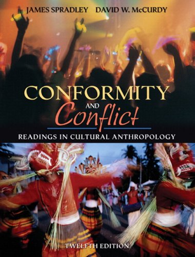 Conformity and Conflict: Readings in Cultural Anthropology (with MyAnthroKit Student Access Code Card) (12th Edition)