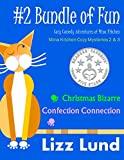 #2 Bundle of Fun - Humorous Cozy Mysteries - Funny Adventures of Mina Kitchen - with Recipes: Christmas Bizarre + Confection Connection - Books 2 + 3 (Mina Kitchen Cozy Mystery Series - Bundle 2)