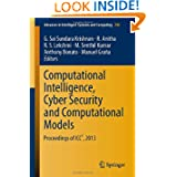 Computational Intelligence, Cyber Security and Computational Models: Proceedings of ICC3, 2013 (Advances in Intelligent...