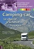 Camping-car : Le choisir - L'acheter - Voyager