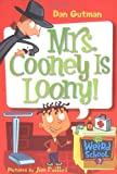 Mrs. Cooney is Loony! (My Weird School #7) (0060745223) by Gutman, Dan