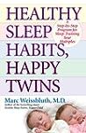 Healthy Sleep Habits, Happy Twins: A...