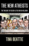 img - for The New Atheists - The Twilight of Reason and the War on Religion (Religion Today) book / textbook / text book
