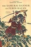 The Samurai Banner of Furin Kazan (Tuttle Classics) (0804837015) by Inoue, Yasushi