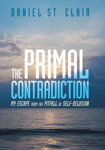 The Primal Contradiction: My Escape From the Pitfall of Self-Delusion