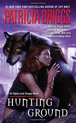 Hunting Ground (Alpha & Omega Book 2)  - Patricia Briggs