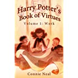 Harry Potter's Book of Virtues: Volume 1, The Virtue of Work ~ Connie Neal
