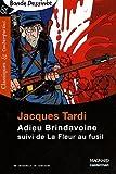 echange, troc Jacques Tardi - Adieu Brindavoine : Suivi de La Fleur au fusil