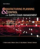 Manufacturing Planning and Control for Supply Chain Management (McGraw-Hill/Irwin Series in Operations and Decision Sciences)