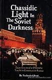 Chassidic Light in the Soviet Darkness