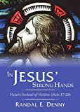 img - for In Jesus' Strong Hands: Victors Instead of Victims (Acts 17-28) book / textbook / text book