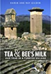 Tea and Bee's Milk: Our Year in a Tur...