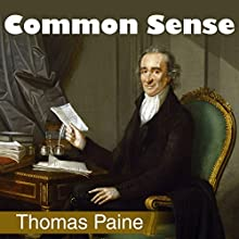 Common Sense Audiobook by Thomas Paine Narrated by Kevin Theis