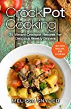 Crock Pot Cooking: 25 Vibrant Crockpot Recipes For Delicious Weekly Dinners