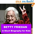 Betty Friedan - A Short Biography for...