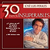 Jose Luis Perales - 30 Exitos Insuperables
