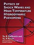 Physics of Shock Waves and High-Temperature Hydrodynamic Phenomena