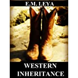 WESTERN INHERITANCE ~ Emma Marie Leya