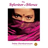 The Splendor of Silence: A Novelby Indu Sundaresan