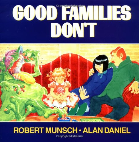 Good Families Don't: Robert Munsch, Alan Daniel: 9780440405658: Amazon.com: Books